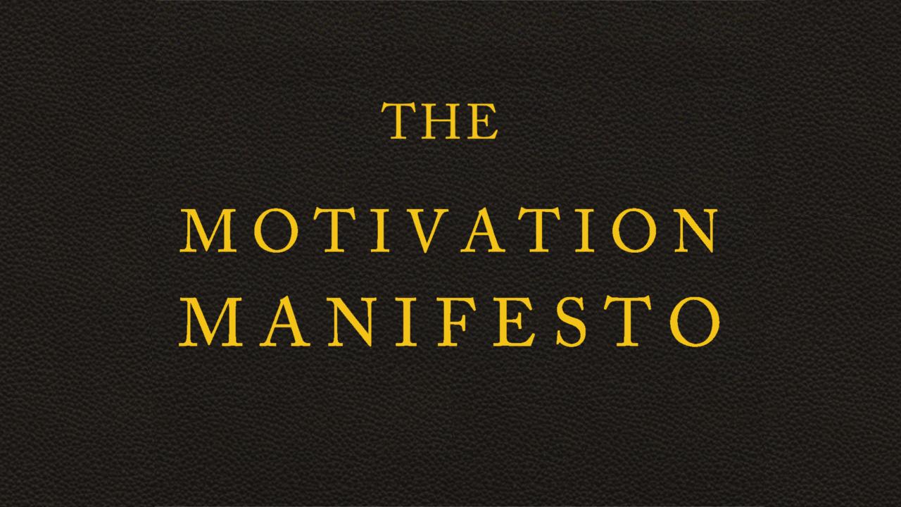 Lev8c6iust69phl8e2c9 motivationmanifesto thumb centered