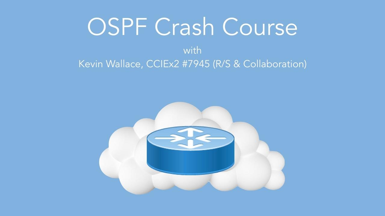 1bah73mesgiiipw6ye0l ospf crash course   with kevin wallace cciex2.001