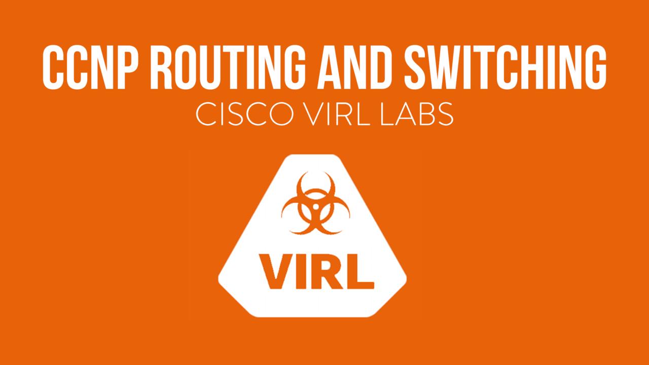 CCNP R/S Cisco VIRL Labs