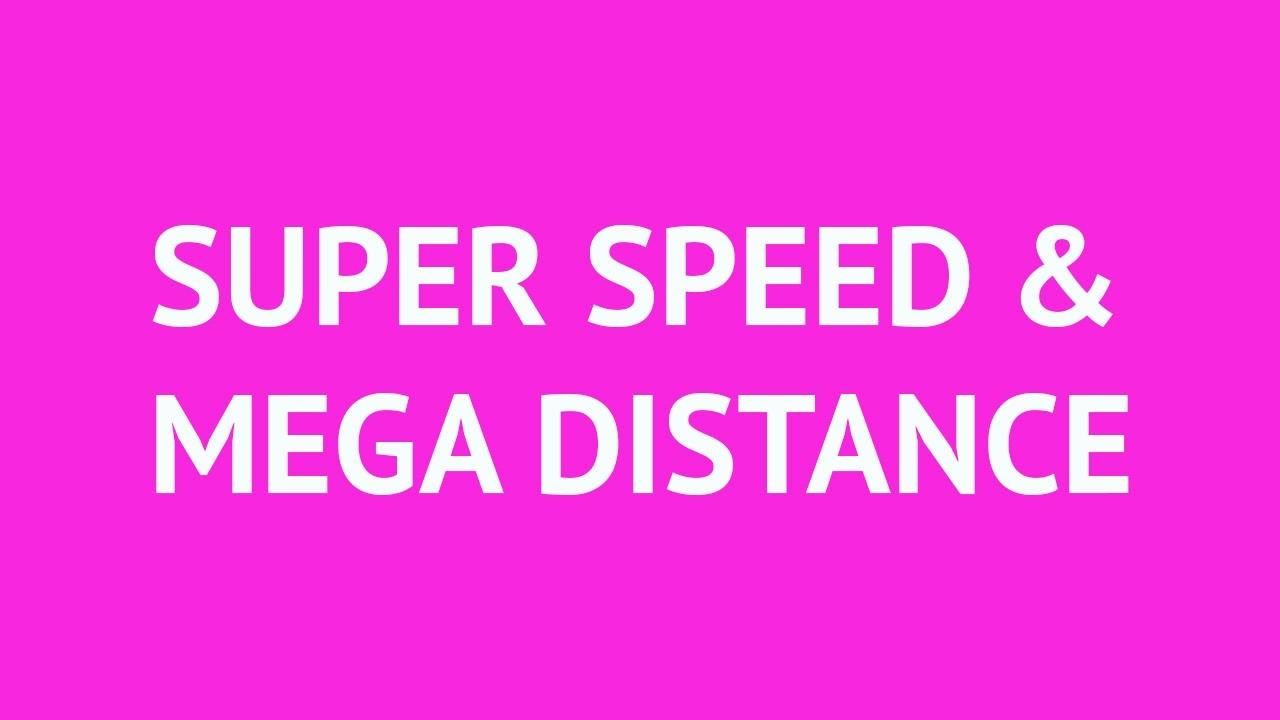 L5qqlm3zswslvs0rk4bv super speed and mega distance