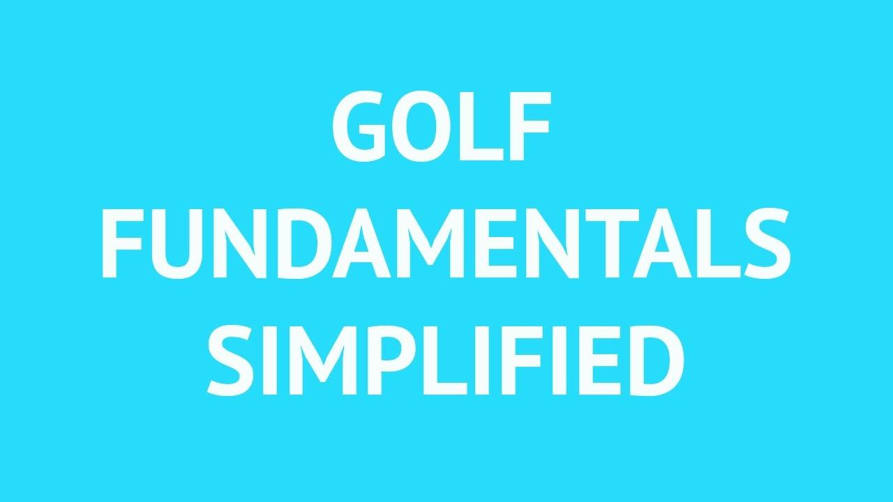 Lf0oqi8srba0knqr60fi golf fundamentals simplified