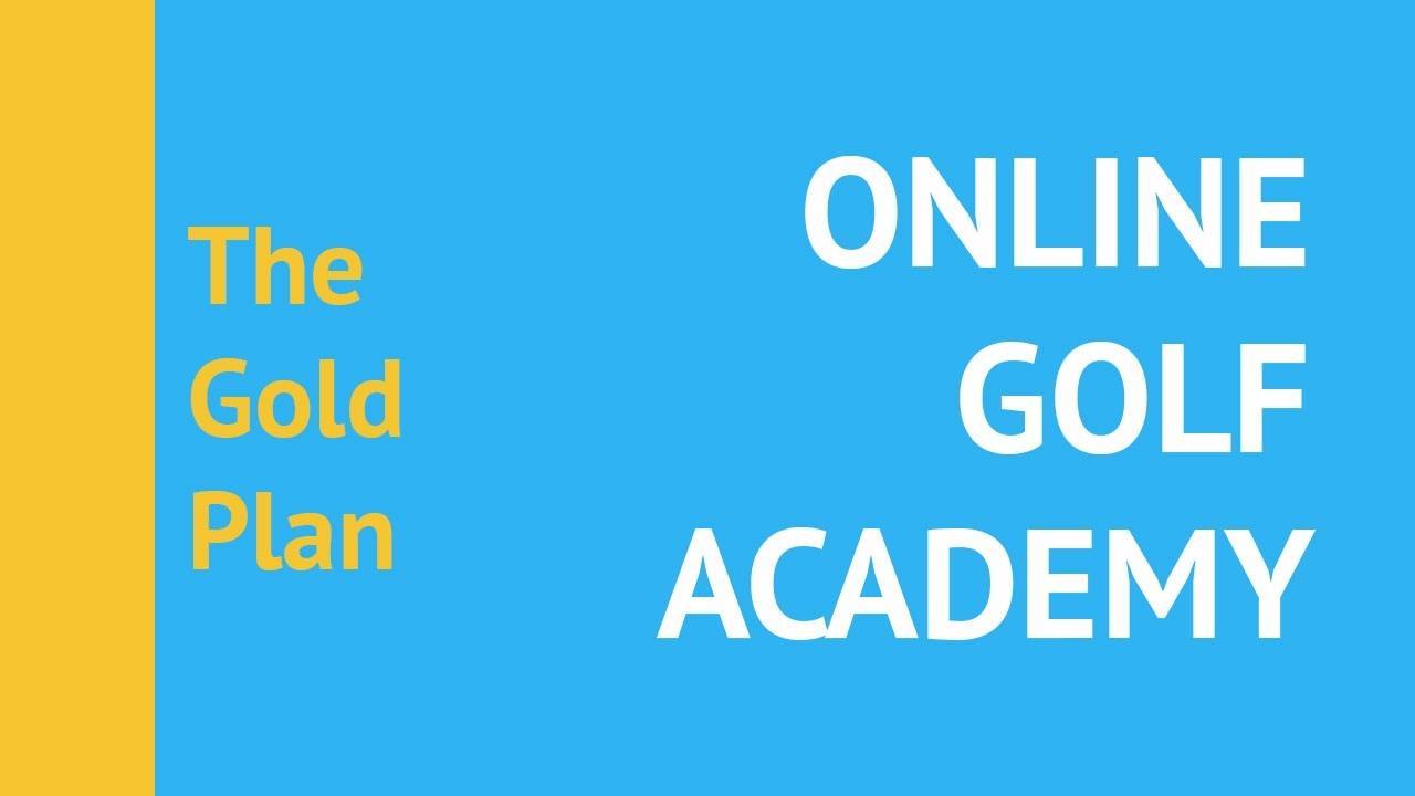 Wwfrtz2arjupfxsywylz the gold plan online golf academy
