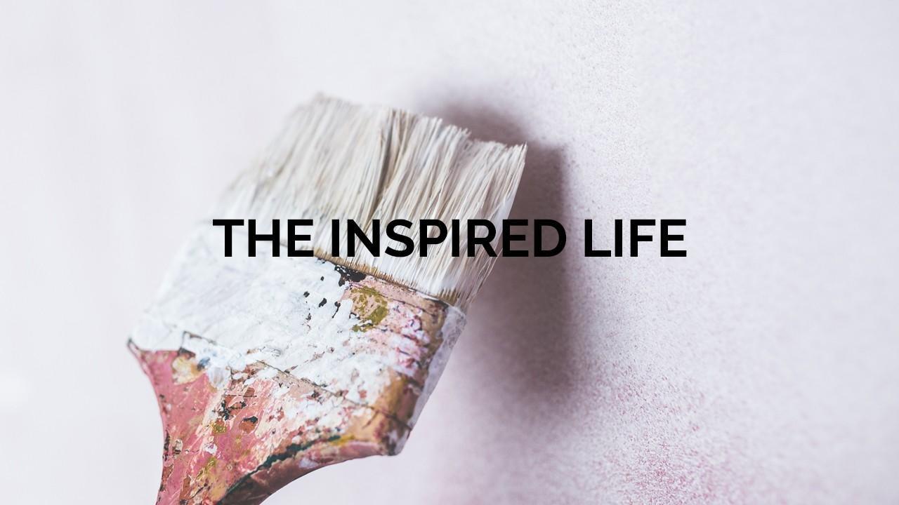 Ixl8h0spra2vhbzk7tz4 the inspired life 1