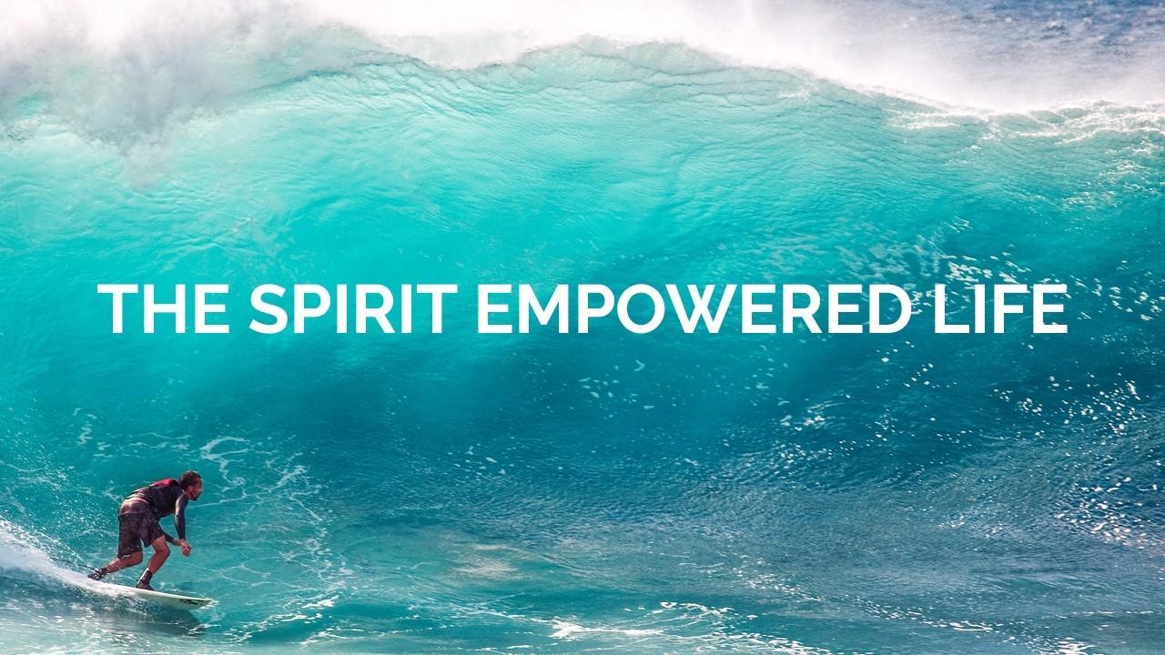 Q6s0iabxtukhnh8lfszt spirit empowered life