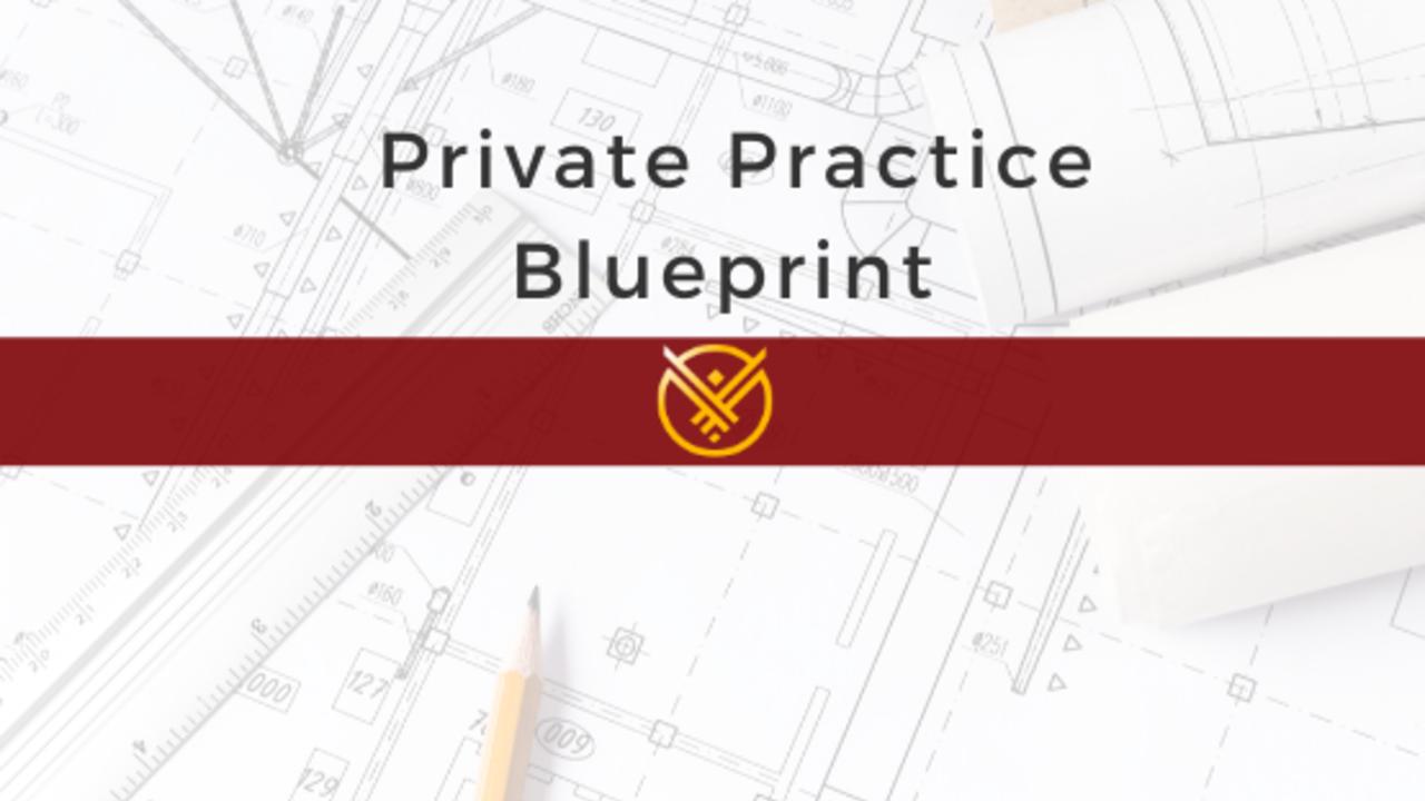 Yyttz8wlsi6duwimyjjg private practice blueprint