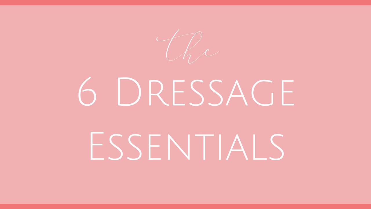 2rkjnxrirfkkgqfo4nxo 6 dressage essentials
