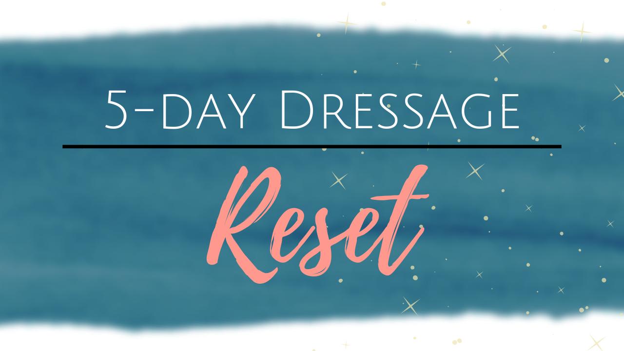 Blcaknahqiwswuugclna 5 day dressage reset