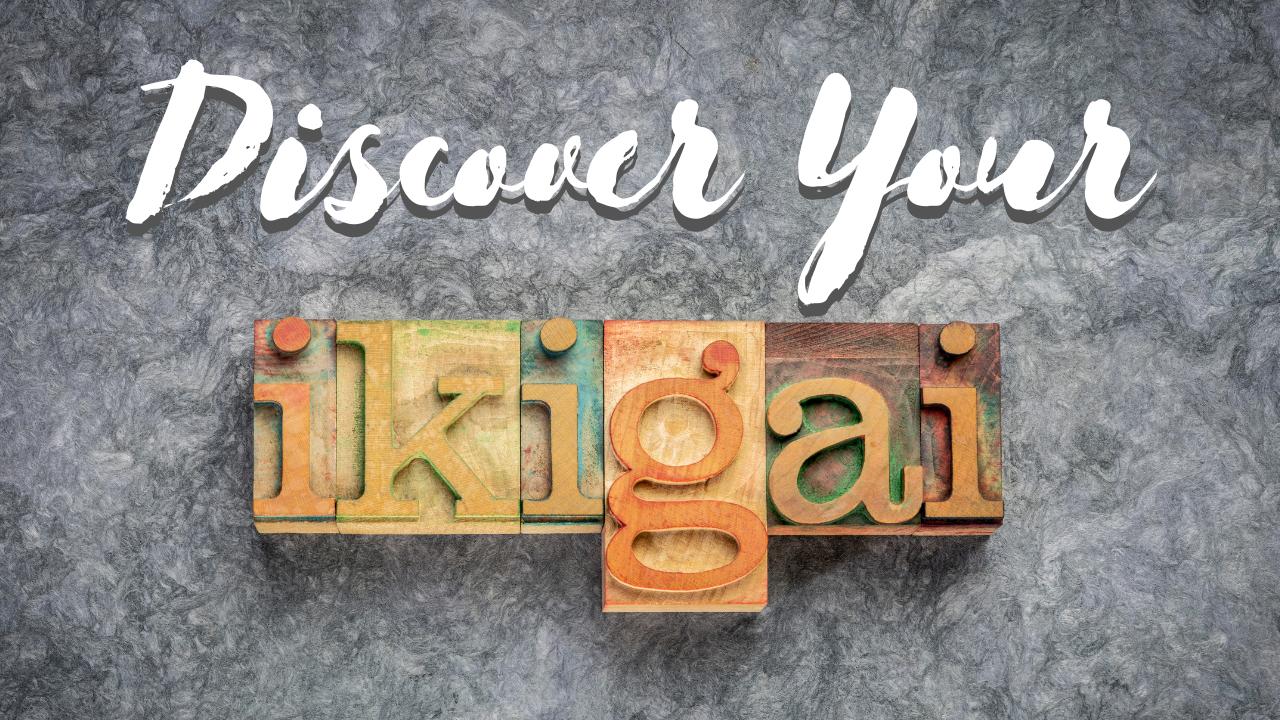 Mystbkijqlq1d4syqhkg discover your ikigai 2