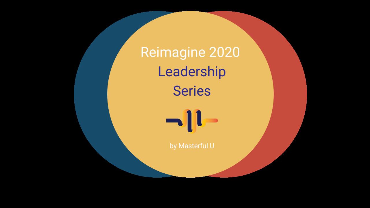 Zlabxias92ze0d1uc8aj reimagine 2020 leadership series