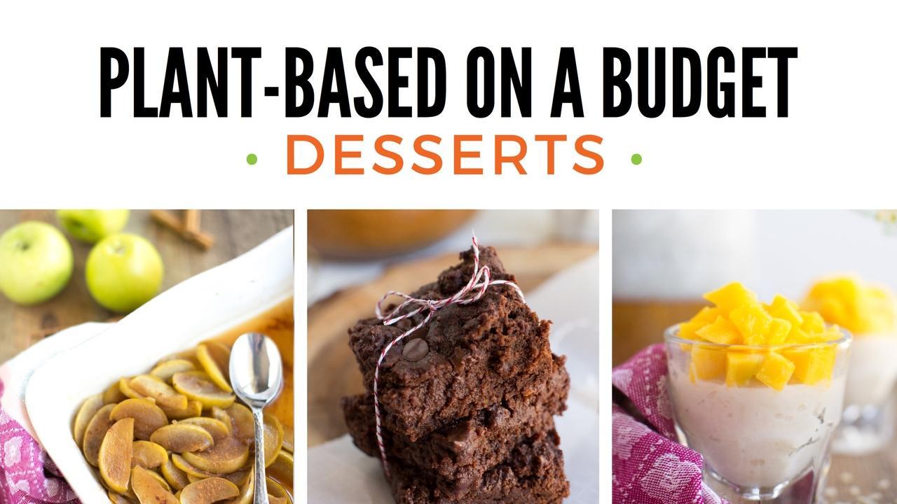 Q4o7baqvr1y7xxcsbjj6 plant based on a budget desserts