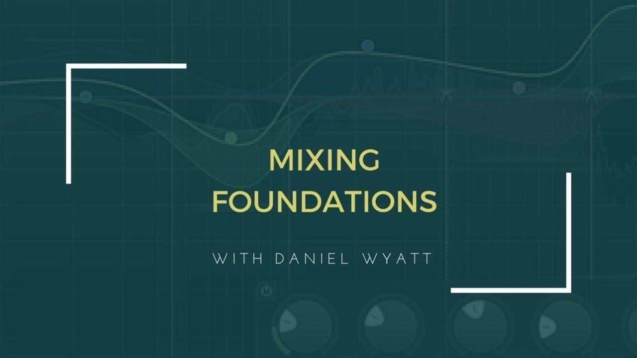 Uz2wki43td2jpexxootg jujqajixr1ijbzpxw8fw online course   mixing foundations