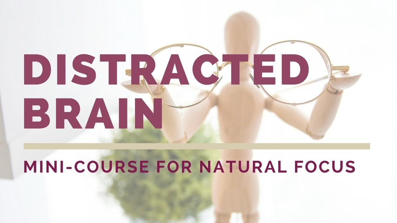 Fwxaaah1s3zbe430kwgw focus mini course for the distracted brain. natural mental health 1