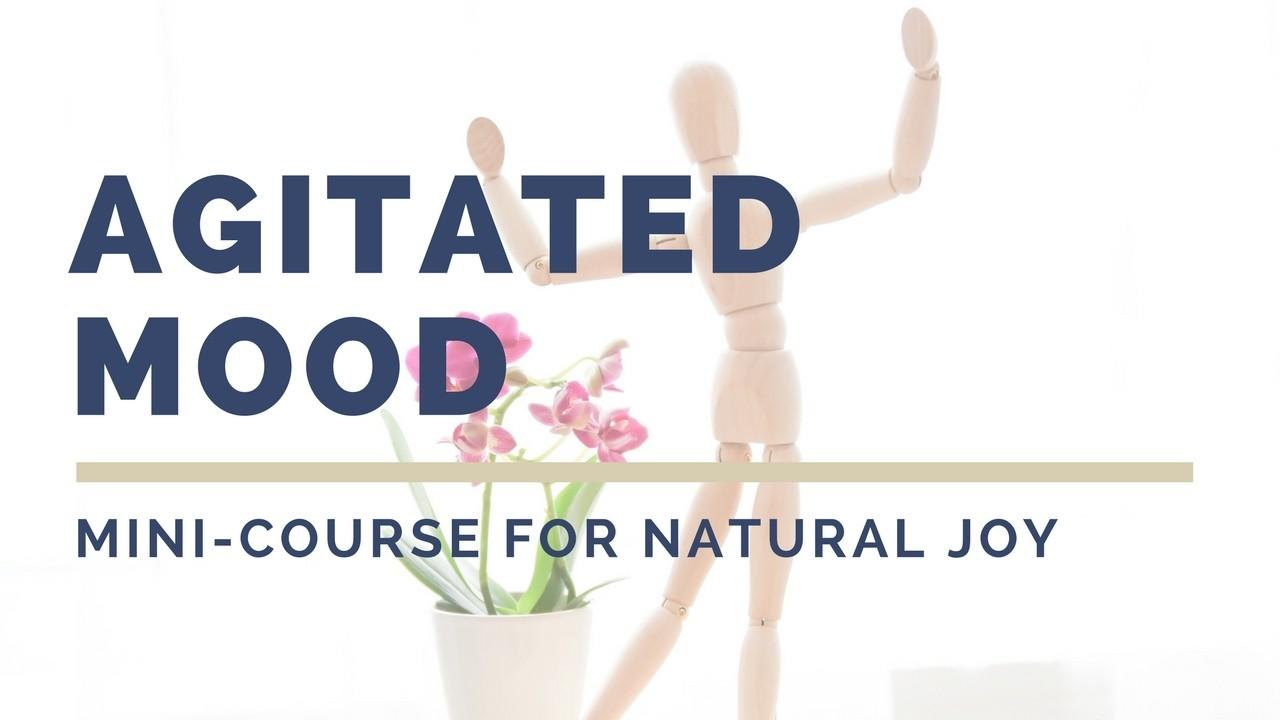 Vxjxrctmrwykwwymunba joy mini course for the agitated mood. natural mental health