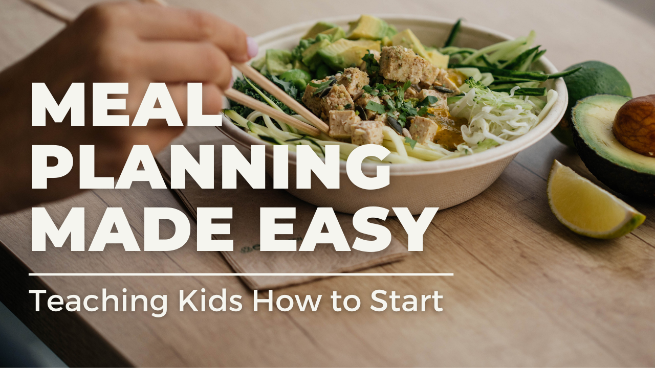 Osambywlq62eyuichtaz meal planning made easy teaching kids how to start copy