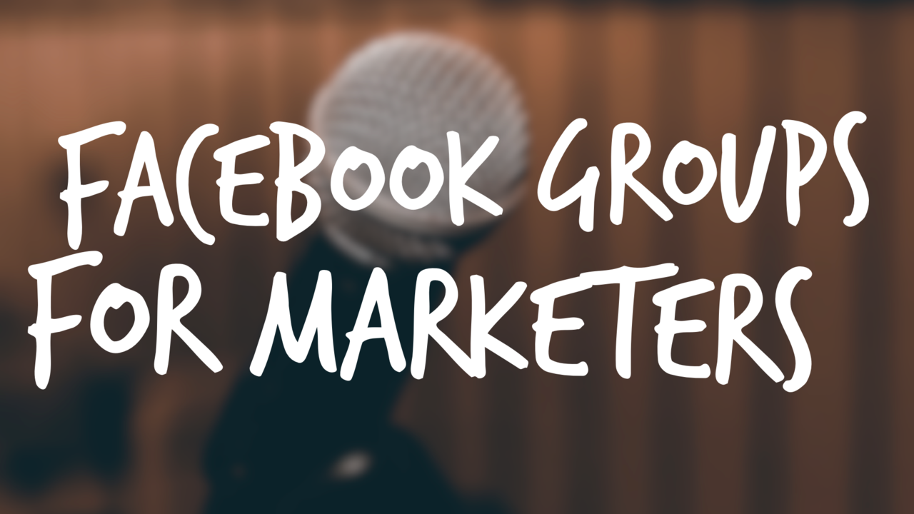 Ehmhgo1brxmzvvph98dx facebook groups for marketers