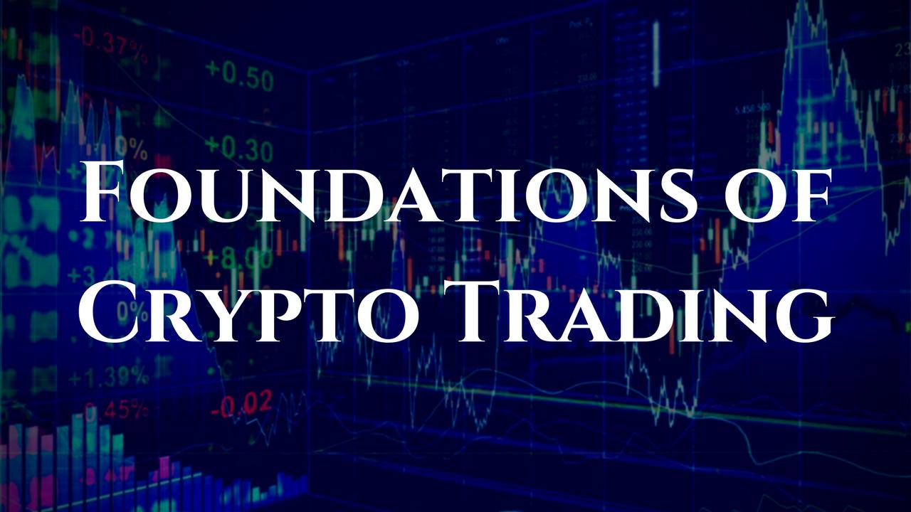 Cvyrvgk4r82rmdvttmnp foundations of crypto trading