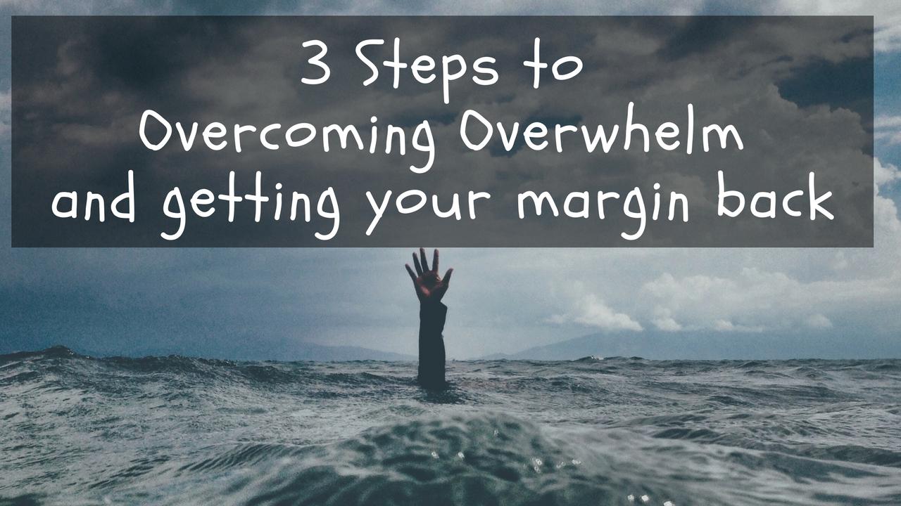 Eep1p1wmttuusuvpvbti 3 steps to overcoming overwhelm