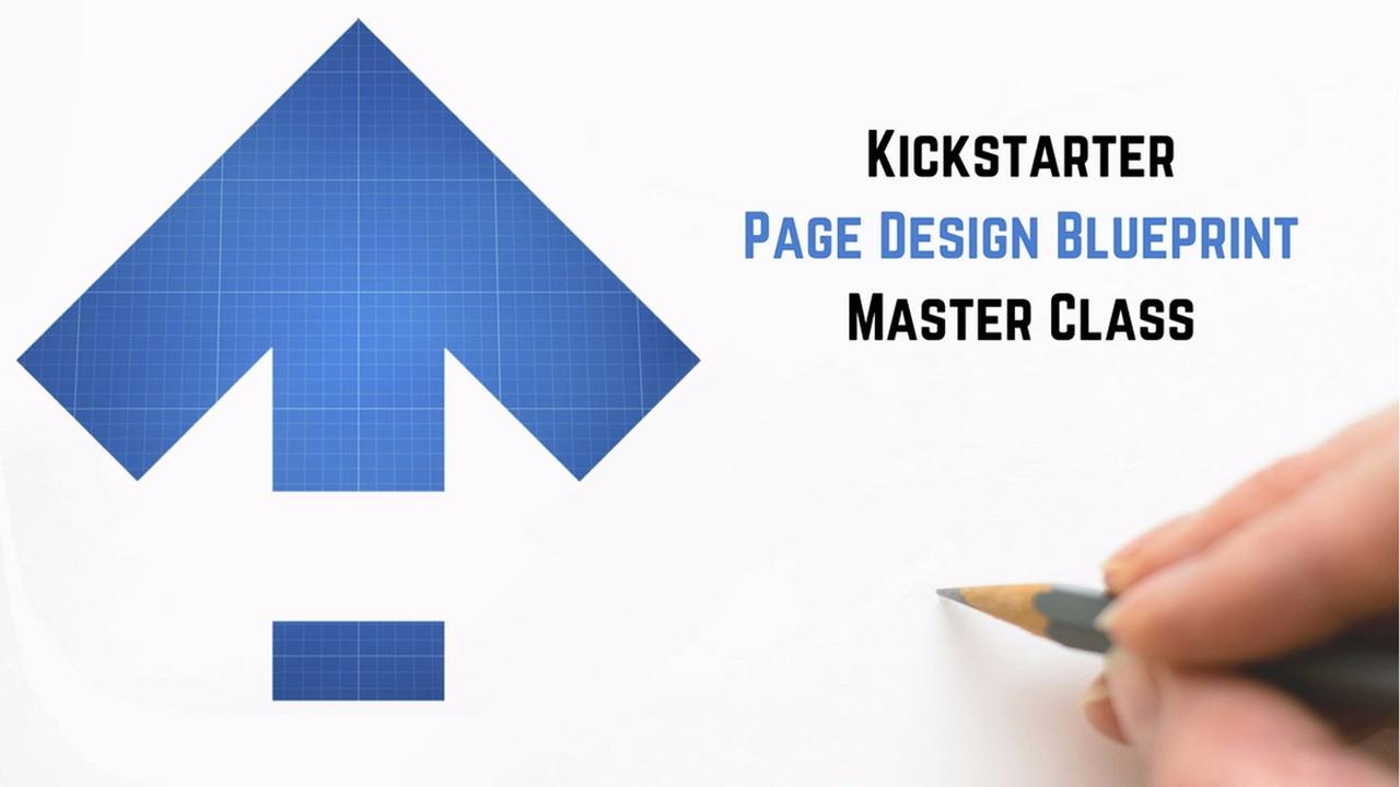 Clava2esrwgspw18y1ms kickstarterpage design blueprint master class 1440x900