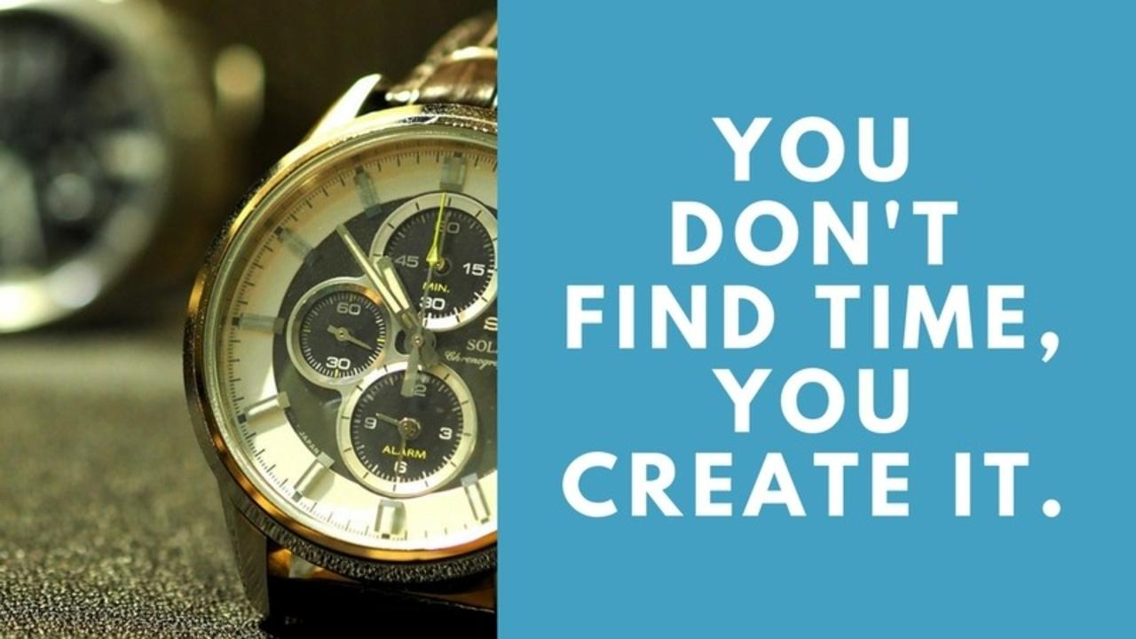 Vuczqgs8qy2jl4n2r7wz you don t find time you create it.1