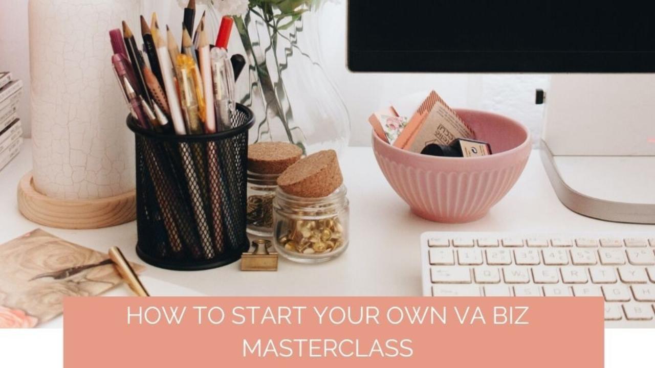 Q35hv6ihqswkmjti5kc6 how to start your own va biz masterclass