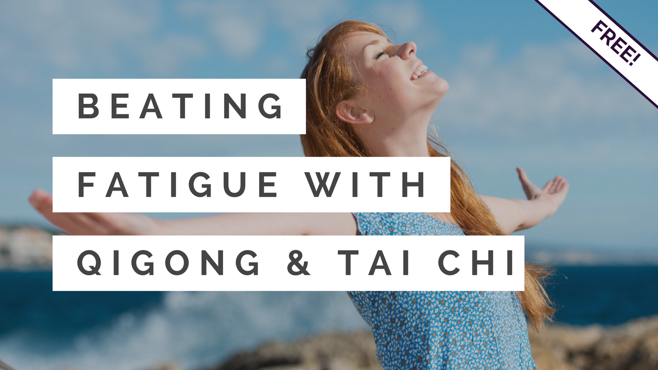 Free] Beating Fatigue with Qigong & Tai Chi