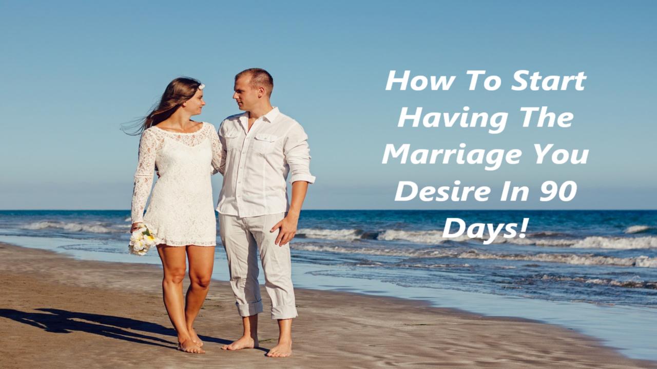 Nvpd70esut6vm4ktzfra how to start having the marriage you desire in 90 days 1856 x 1044