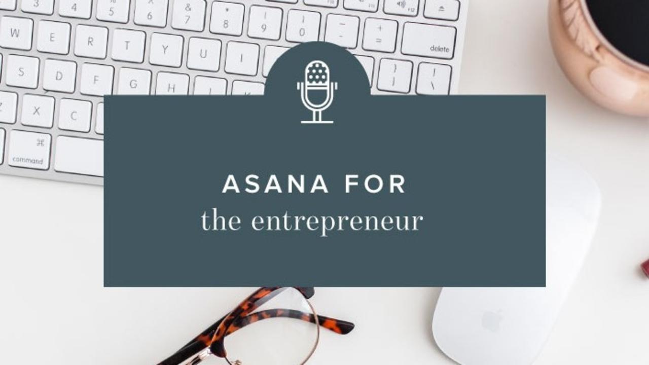 Ji2mbzpdswewvwl75obp asana entrepreneur