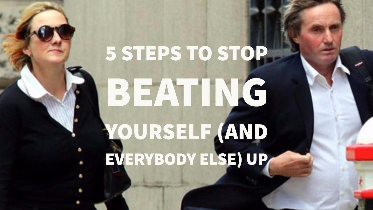 Qsd96ppxtiunwkwvaovb 5 steps to stop beating yourself and everyone else up