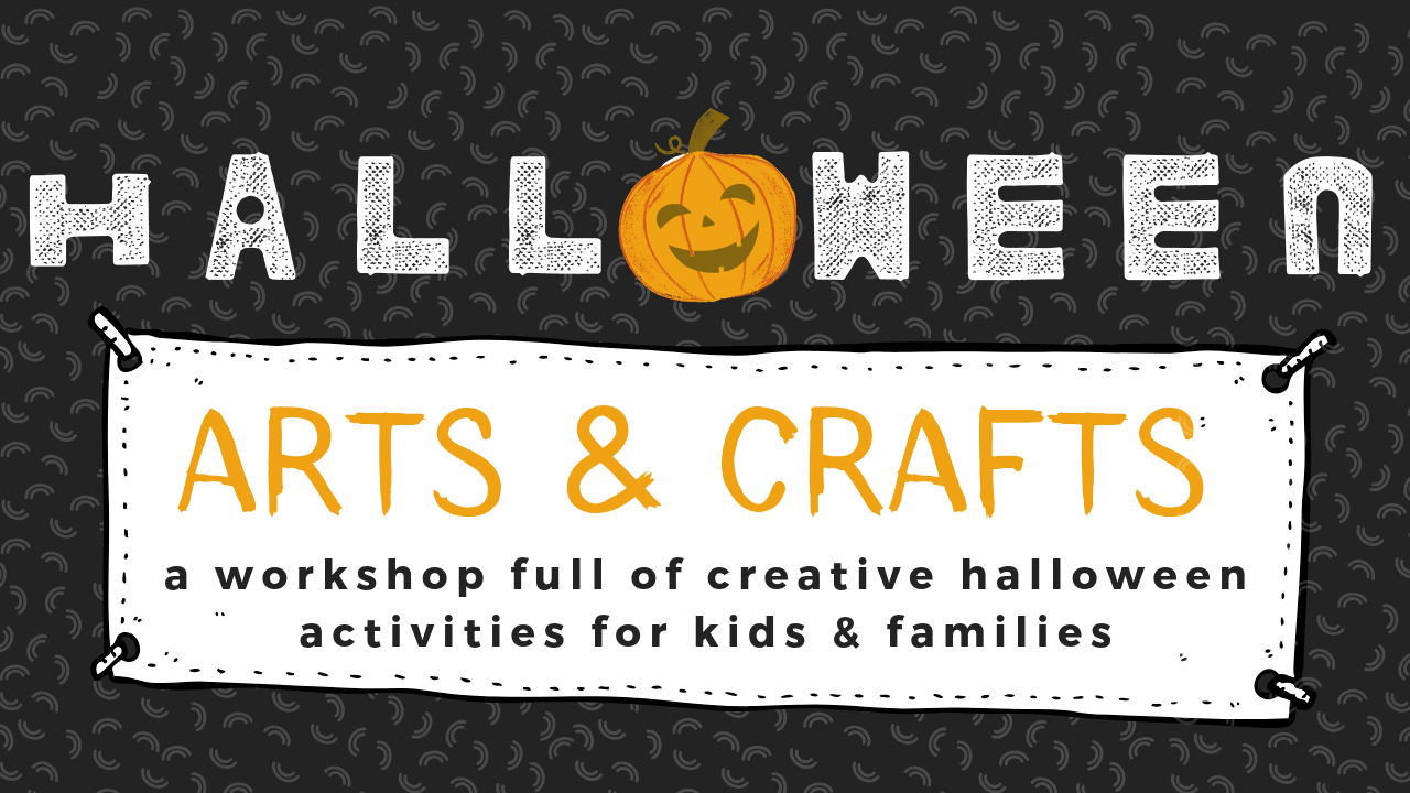 T2txczltjmg2put9vxeh halloween arts and crafts workshop for kids and families