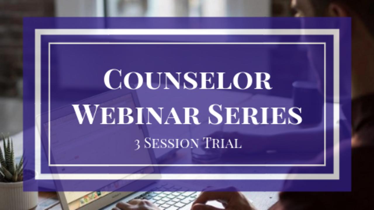 Xjlq3cwqrgk0kd3lwsuy counselor webinar series 3 session trial