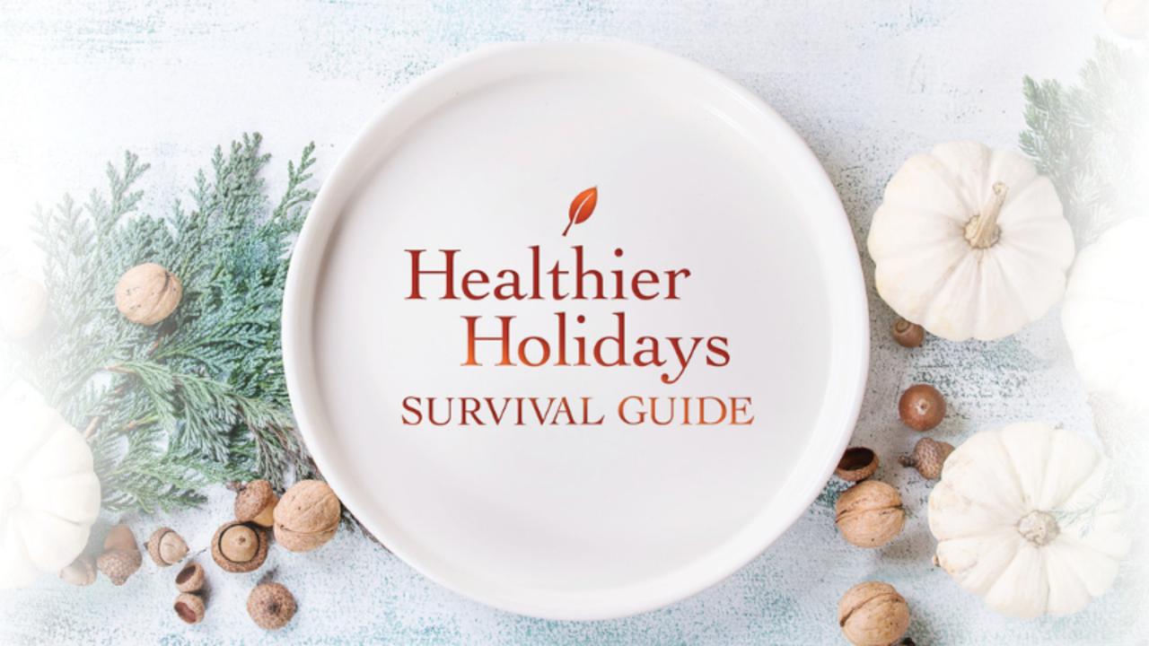 Tstdyjkltrk3awtfzydv healthier holidays survival guide 2