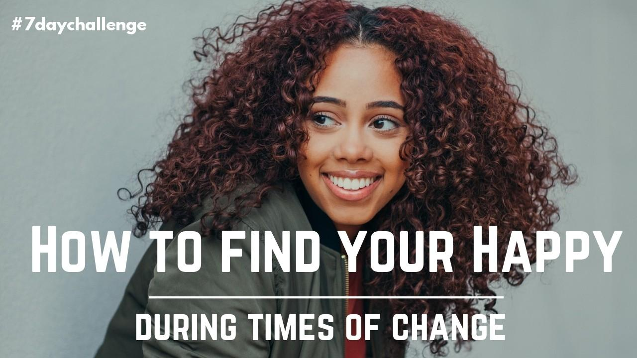4mjzxdm0t96hir5nfjyc how to find your happy during times of change audio course