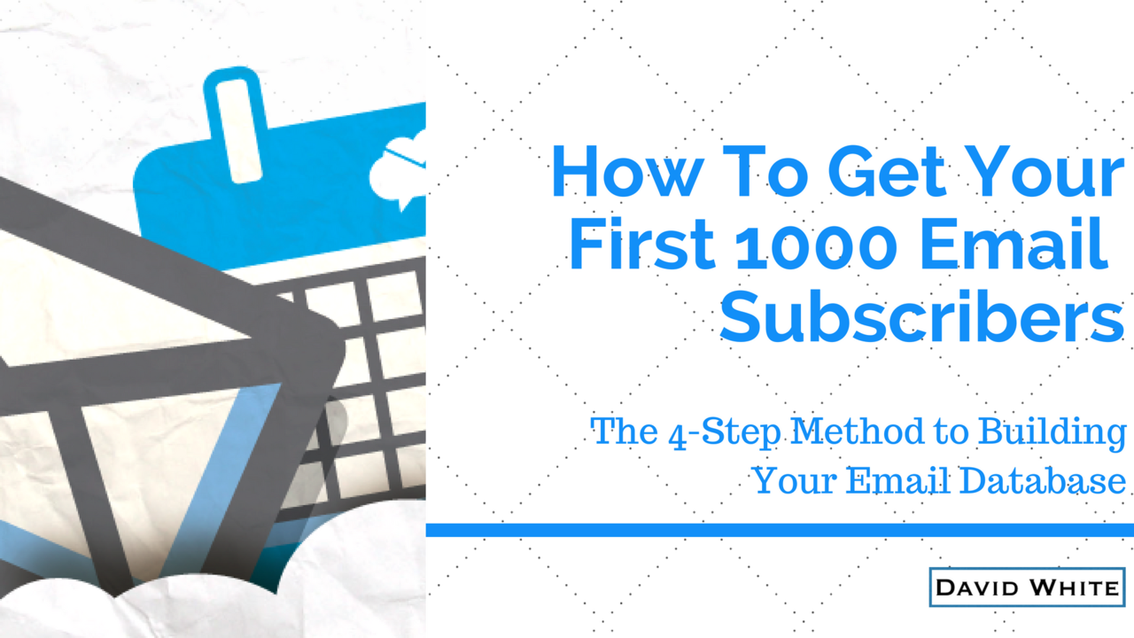 Ouztco8xs0gbat0htx6x how to get your first 1000 email subscribers 9