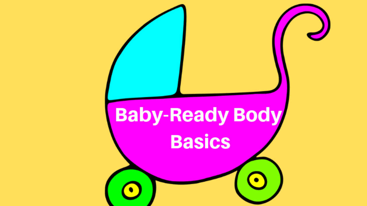 Bia3uynxs1whwtukcny3 baby ready body basics 1