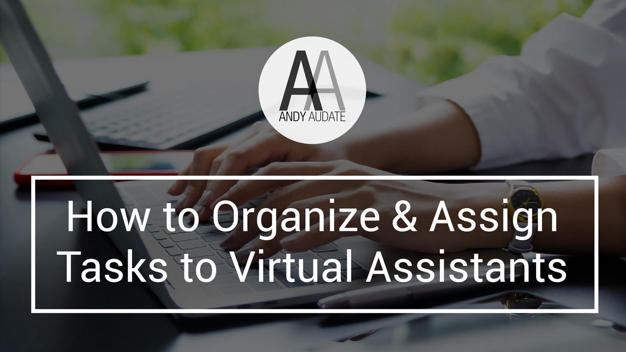 Ygc3keehsragmq10q0lb how to organize and assign tasks to virtual assistants