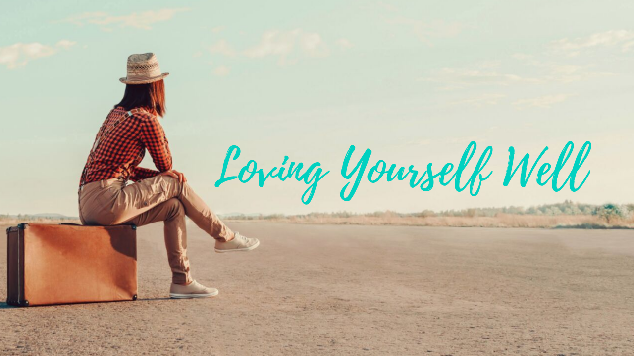 Cn3jqwffrpqfftm8ijvj loving yourself well