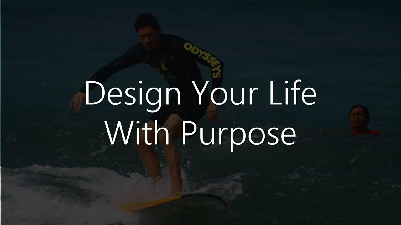 N7nqjaefsvreqwzakezg design your life with purpose