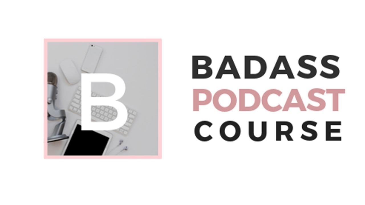 Igcelrjqyerpcdvx1ila badass podcast course