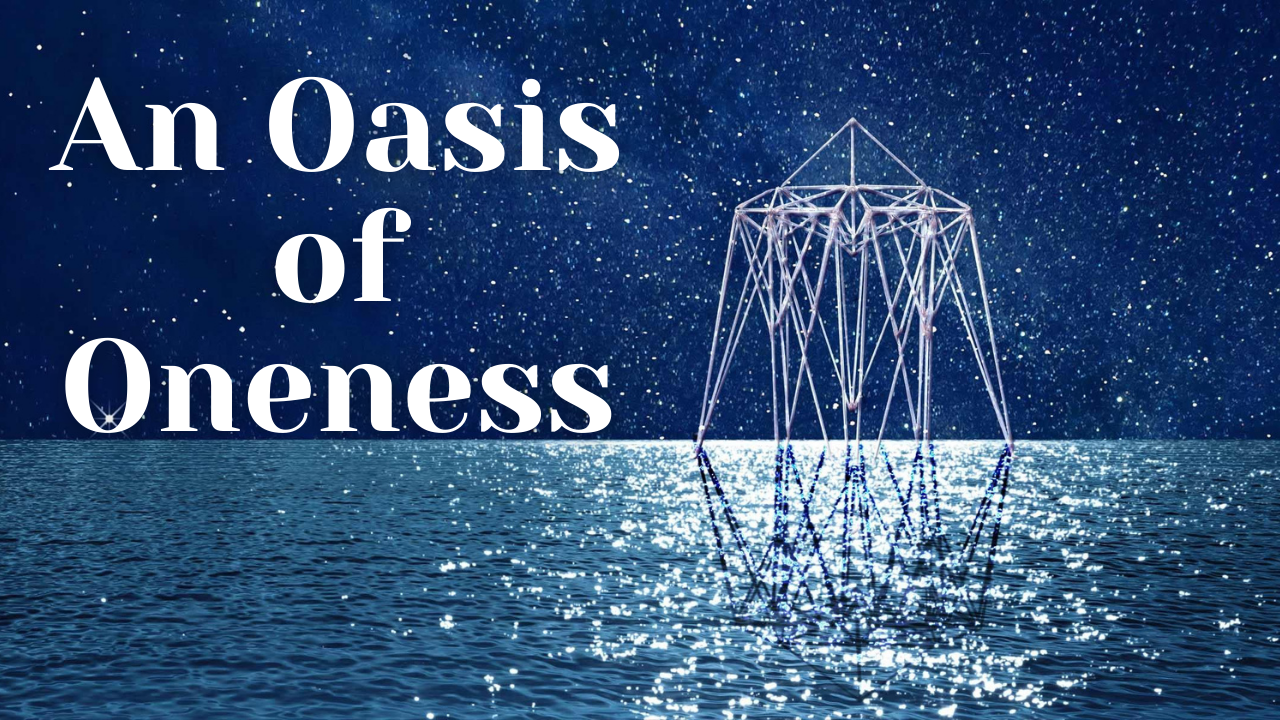 2kf1rl09rfuahfdhlnkl an oasis of oneness 1