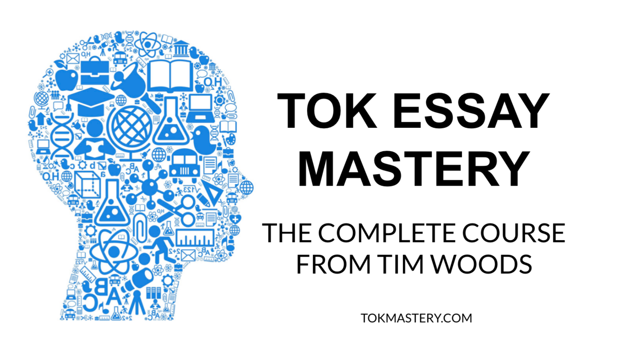 TOK Essay Mastery The ToK Mastery Essay Program