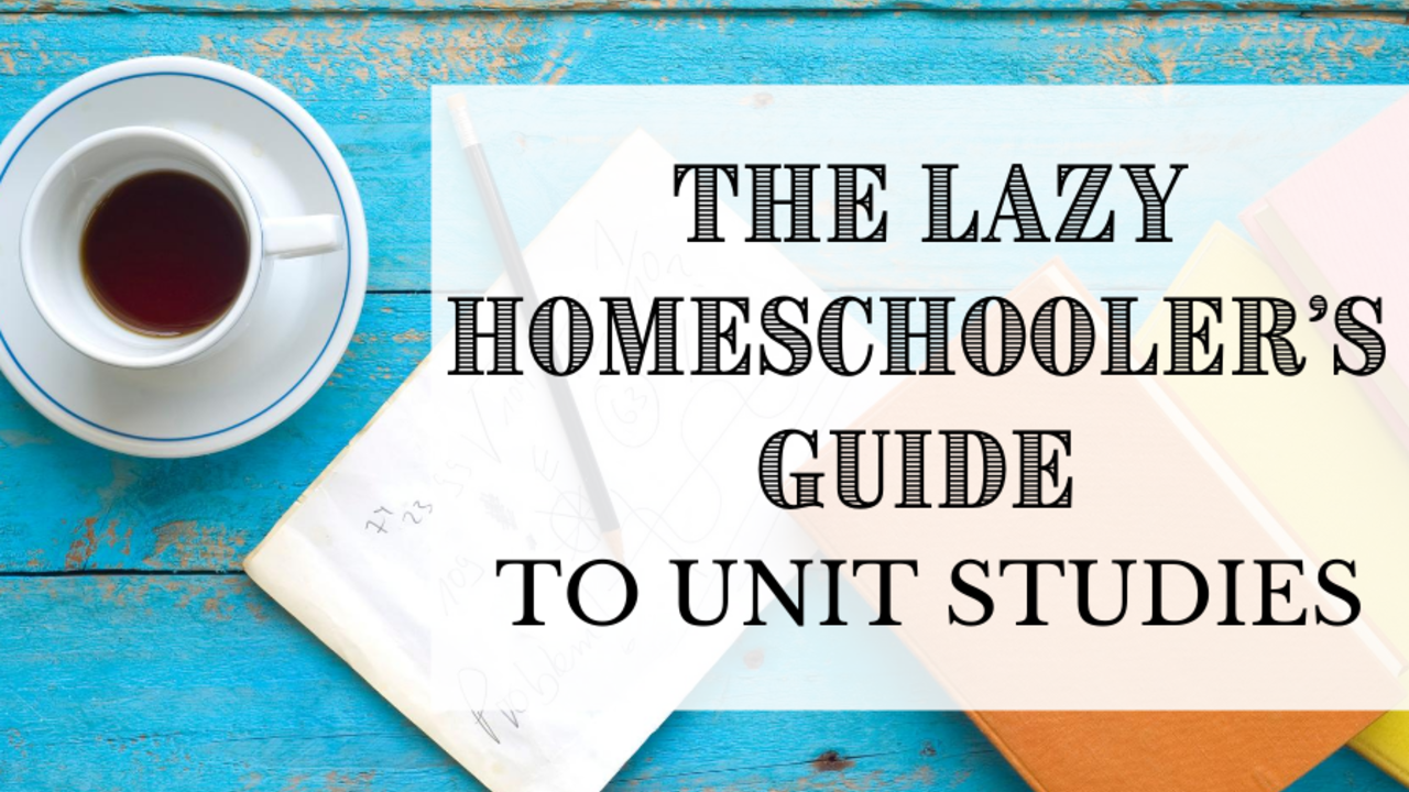 the lazy homeschooler s guide to unit studies Cait Curley course
