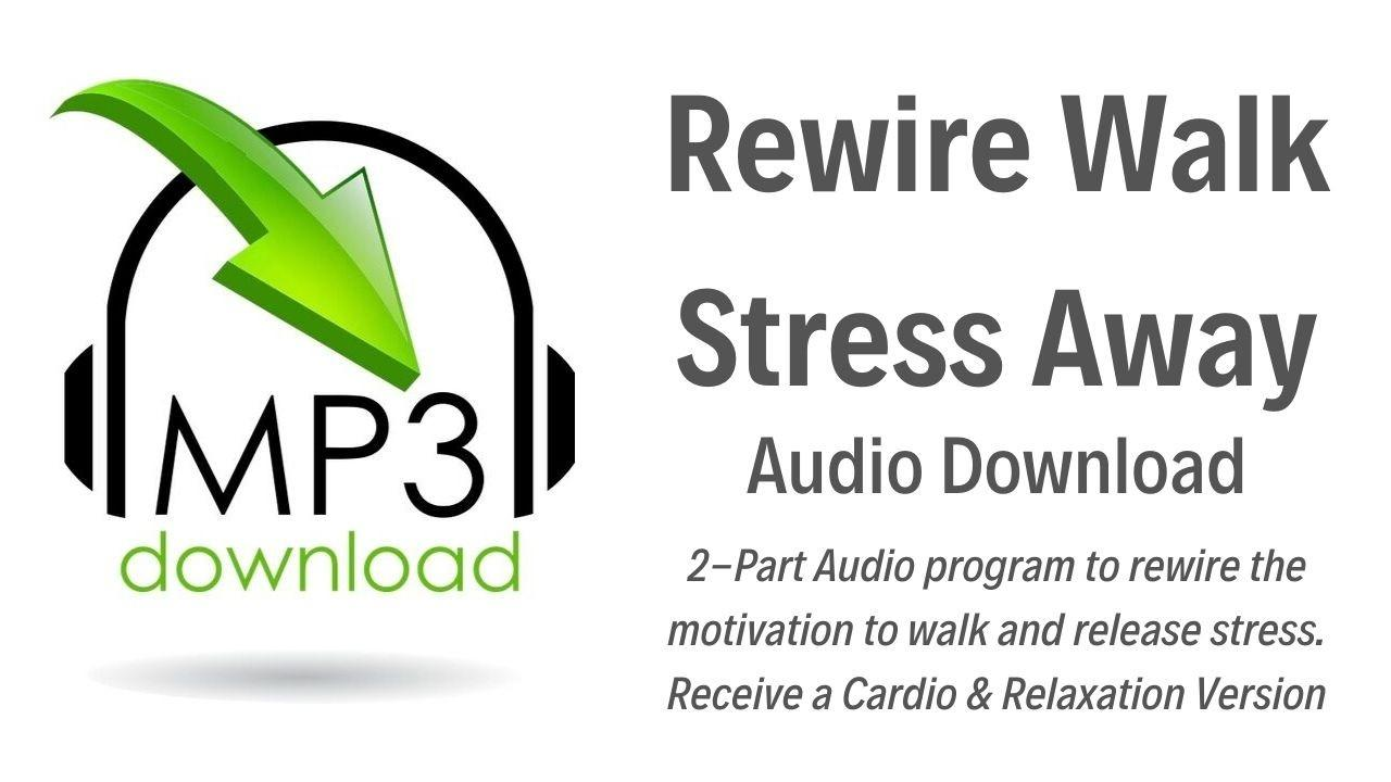6nztgvtytky7qkicfmgr audio download rewire walk stress away