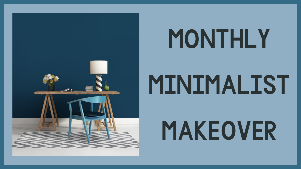 Rt1d7vd6qh1p0zz5ll8a minimalist monthly makeover