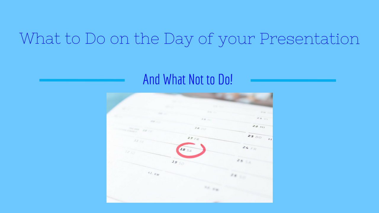 Tydgzk5uqsmronxnhdto what to do on the day of your presentation