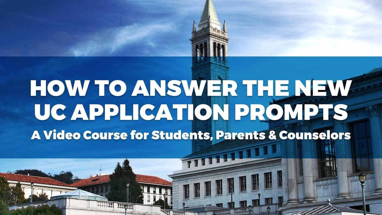 college essay guy how to answer the new uc application prompts a video course for students parents counselors