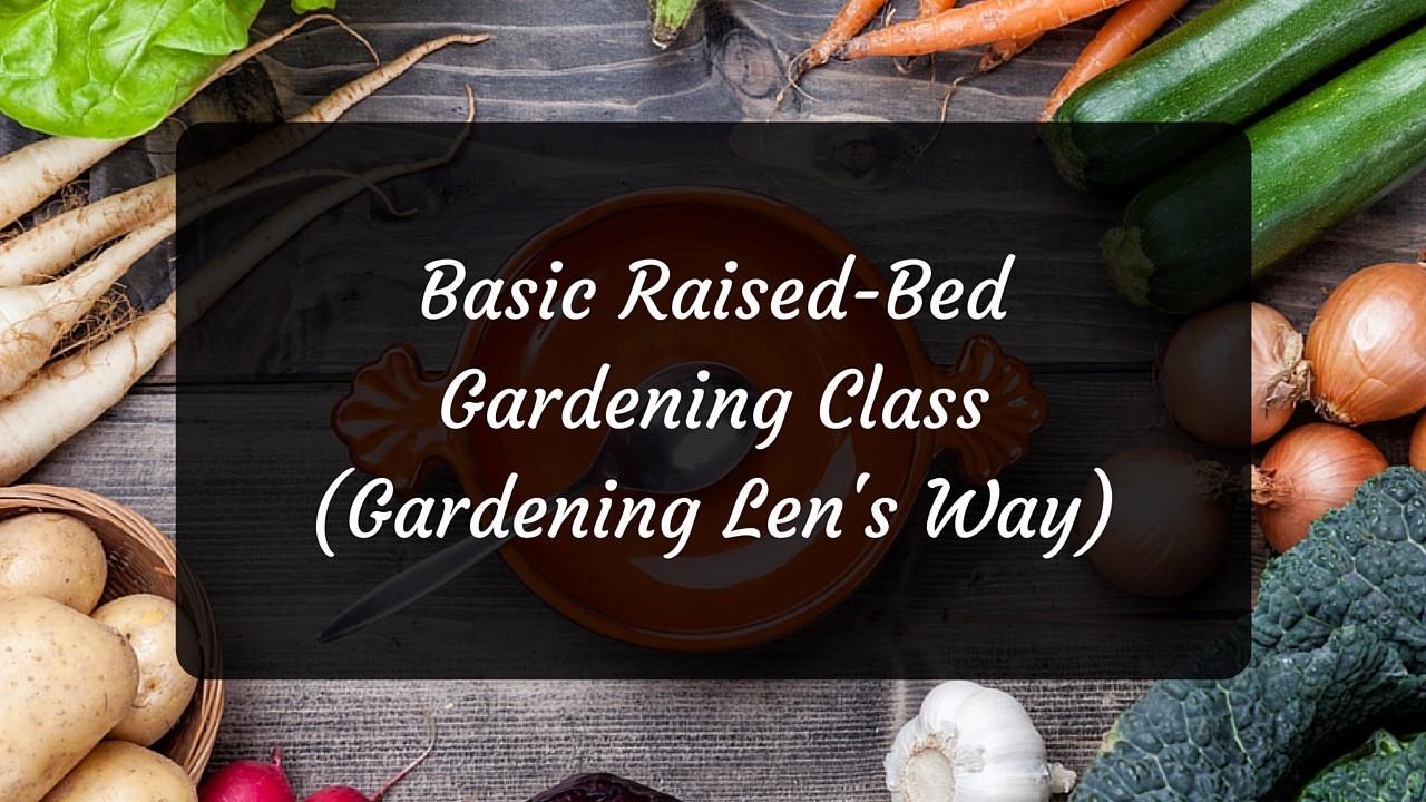 Basic Gardening Class with Len Pense