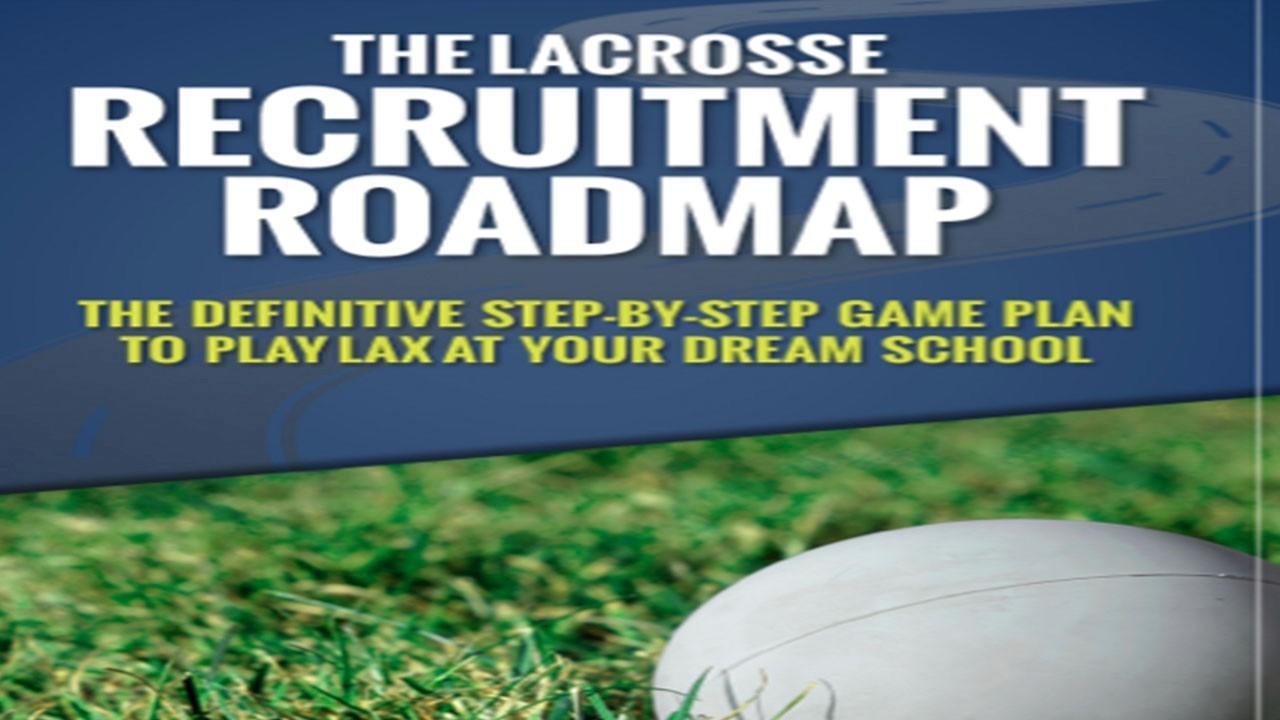 Ozvnhs2vqumfkkmr1vsy the lacrosse recruitment roadmap