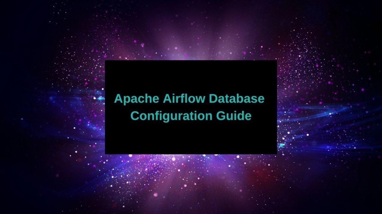 Jzw4ruwjrwotf0pfhyr3 apache airflow database configuration guide
