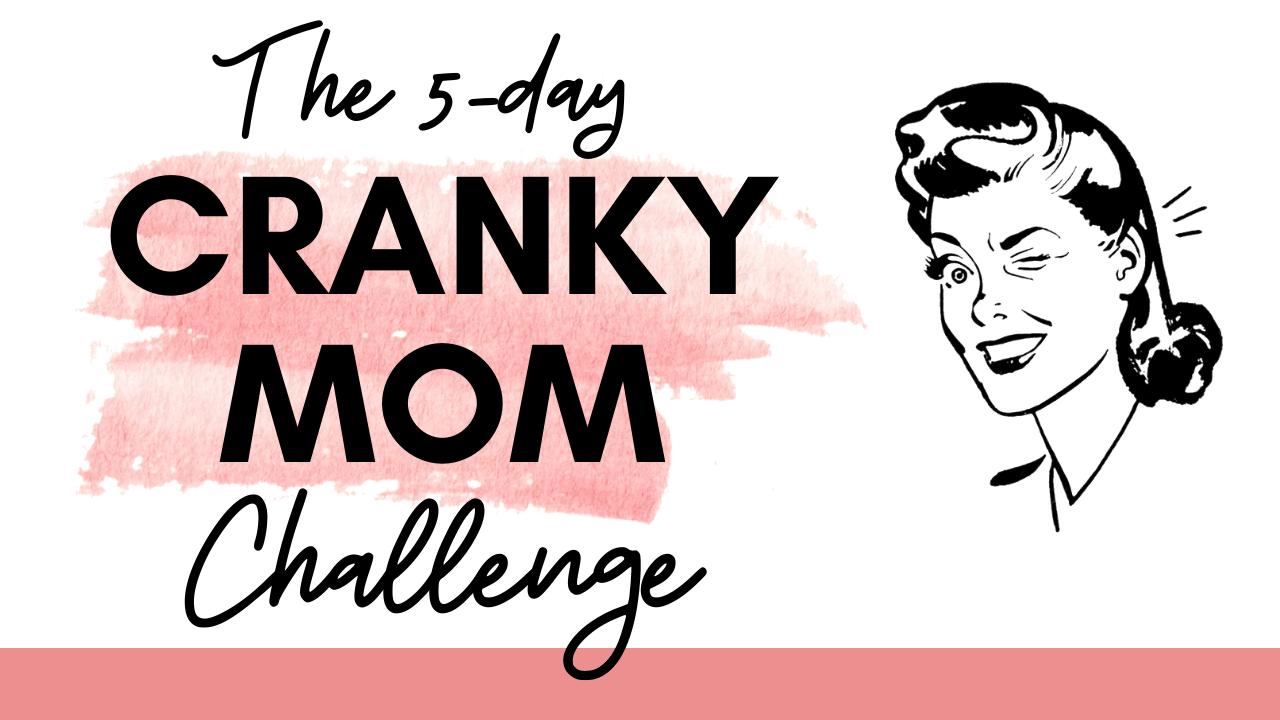 Dsajwkg1sj2zk7meqfq7 cranky mom challenge 1280x720