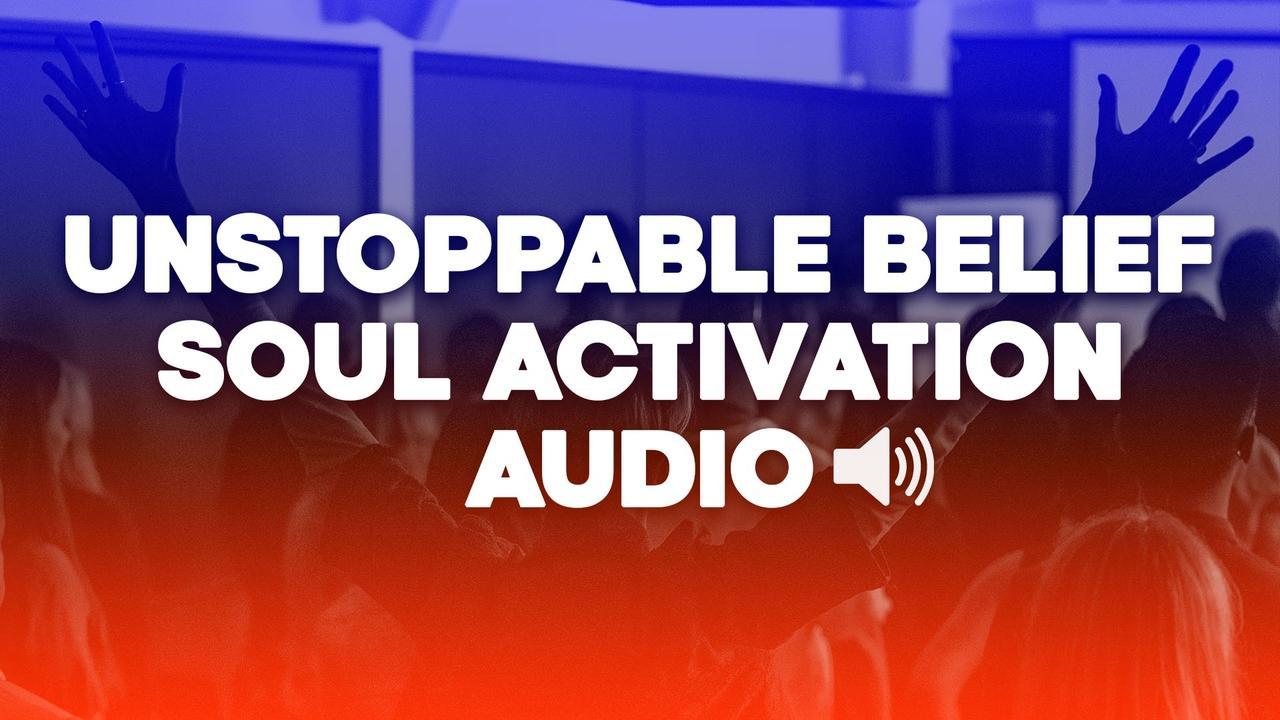 5mracx62s6isnqzwexpk unstoppable belief soul activation audio